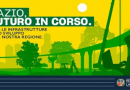 """""""Lazio Futuro In Corso"""" un piano da 11 miliardi che investe sul territorio regionale su infrastrutture materiali e immateriali."""